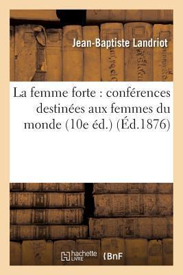 foto de La Femme Forte: Confa(c)Rences Destina(c)Es Aux Femmes Du Monde ...