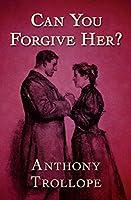 Can You Forgive Her? (The Palliser Novels Book 1)