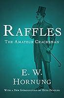 Raffles: The Amateur Cracksman (A. J. Raffles, the Gentleman Thief)