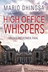 High Office Whispers: Pleasure. Power. Pain.