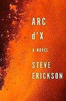 Arc d'X: A Novel