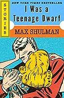 I Was a Teenage Dwarf: Stories