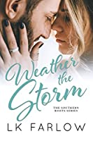 Weather the Storm (Southern Roots, #3)