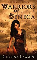 Warriors Of Seneca (The Seneca Series Book 1)