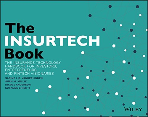 The INSURTECH Book The Insurance Technology Handbook for Investors, Entrepreneurs and FinTech Visionaries