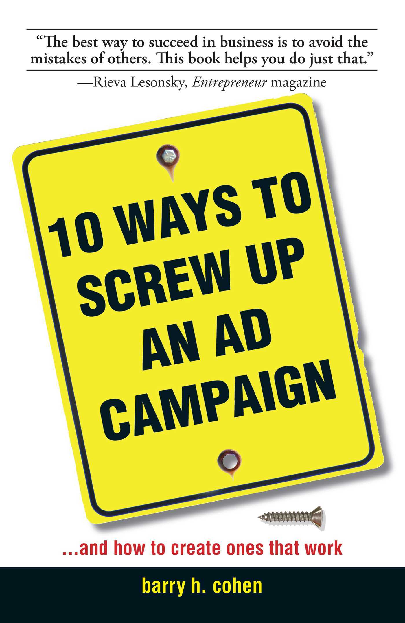 10 Ways To Screw Up An Ad Campaign  And How to Create Ones That Work