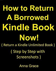 How to Return a Borrowed Kindle Book Now: ( Return a Kindle Unlimited Book) (Step by Step with Screenshots)