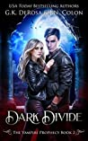 Dark Divide (The Vampire Prophecy #2)