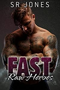 Fast (Raw Heroes, #3)