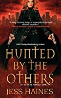 Hunted by the Others (H&W Investigations)