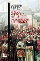Breve historia de la Inquisición en España