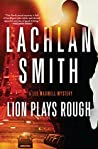 Lion Plays Rough (The Leo Maxwell Mysteries)