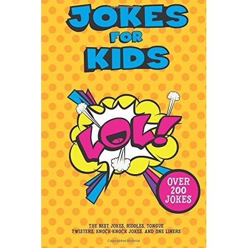 Jokes For Kids The Best Jokes Riddles Tongue Twisters Knock Knock Jokes And One Liners For Kids Kids Joke Books Ages 7 9 8 12 By Rob Stevens