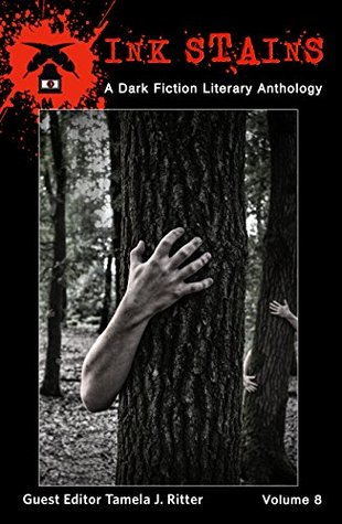 Ink Stains, Volume 8: A Dark Fiction Literary Anthology