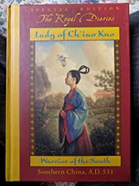 Lady of Ch'iao Kuo: Warrior of the South, Southern China, A.D. 531 (Royal Diaries)