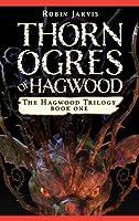 Thorn Ogres of Hagwood (The Hagwood Trilogy Book 1)