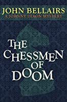 The Chessmen of Doom (Johnny Dixon Book 7)