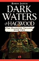 Dark Waters of Hagwood (The Hagwood Trilogy Book 2)