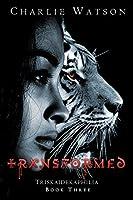 Transformed (Triskaidekaphilia Book 3)
