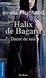Halix de Bagard, Dame de soie (Terre de poche)