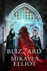 Blizzard by Mikayla Elliot
