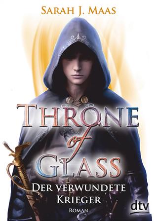 Der verwundete Krieger (Throne of Glass, #6)