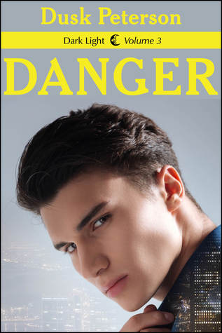 Danger (Dark Light, Volume 3)