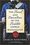 The Trial and Execution of the Traitor George Washington