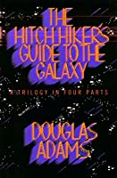 The Hitch Hiker's Guide to the Galaxy: A Trilogy in Four Parts (Hitchhiker's Guide, #1-4)