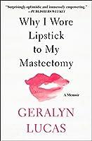 Why I Wore Lipstick to My Mastectomy: A Memoir