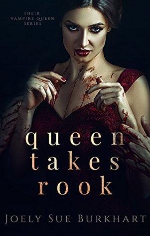 Queen Takes Rook (Their Vampire Queen, #4)