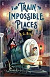 The Train to Impossible Places: A Cursed Delivery (A Train to impossible places, #1)