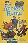 Hard as Nails in Ancient Rome by Tracey Turner