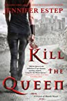 Kill the Queen (Crown of Shards, #1) by Jennifer Estep