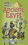 Hard as Nails in Ancient Egypt by Tracey Turner