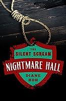 The Silent Scream (Nightmare Hall Book 1)