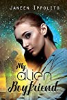 My Alien Boyfriend (The Accidental Alien Romance Chronicles, #1)