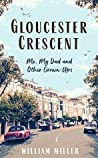 Gloucester Crescent: Me, My Dad and Other Grown-Ups