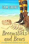 Broomsticks And Bones by Sam Short