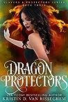 Dragon Protectors (Slayers & Protector #3)