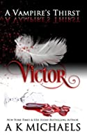 Victor (A Vampire's Thirst #1)