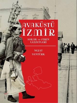 Ayaküstü İzmir  by Nejat Yentürk