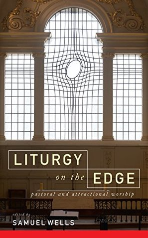 Liturgy on the Edge: Pastoral and attractional worship