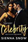 Celebrity (Politics of Love, #1)