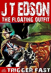 The Floating Outfit 24: Trigger Fast