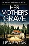 Her Mother's Grave (Detective Josie Quinn, #3)