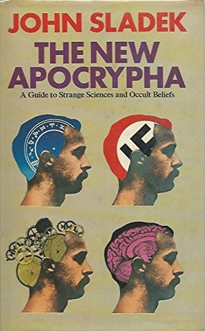 The New Apocrypha: A Guide to Strange Science and Occult