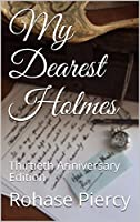 My Dearest Holmes : Thirtieth Anniversary Edition