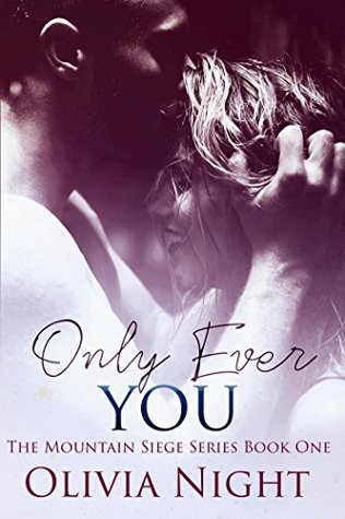 Only Ever You (The Mountain Siege Series)