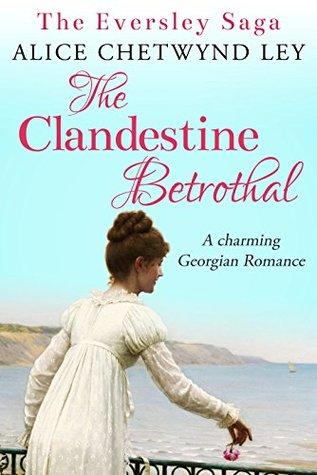 The Clandestine Betrothal: A charming Georgian Romance